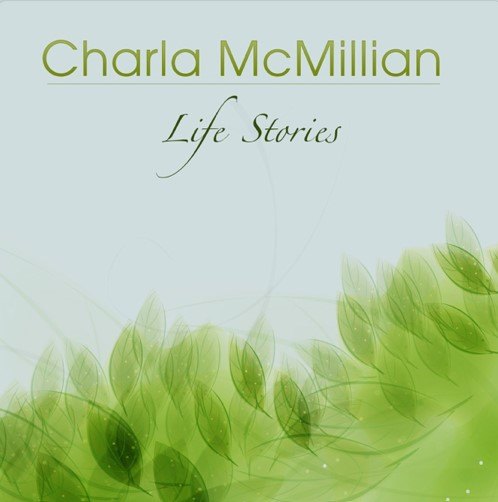 Life Stories by Charla McMillian